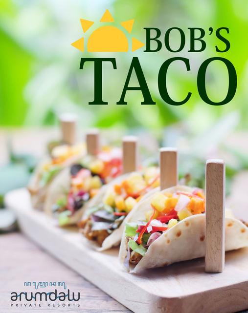 BOB'S TACO, ARUMDALU'S MEXICAN TWIST